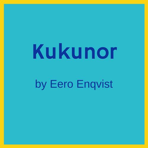 Kukunor by Eero Enqvist